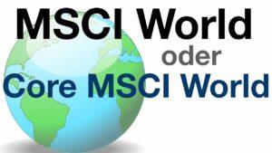 MSCI World vs. Core MSCI World