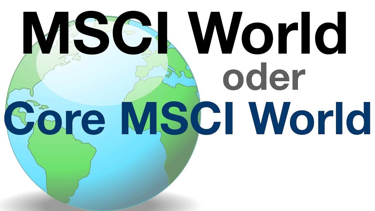 MSCI World vs. Core MSCI World